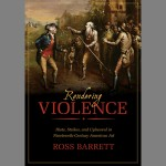 Rendering Violence Riots, Strikes, and Upheaval in Nineteenth-Century American Art