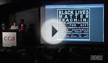 Black Lives Matter Teach-In: On Race, Architecture, and